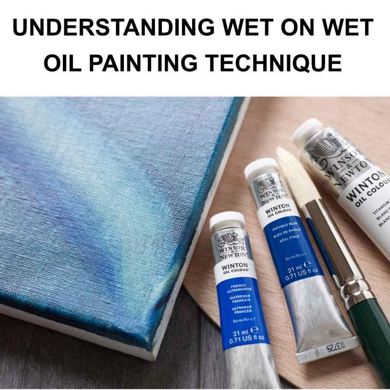 Wet on wet oil painting technique